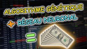 3 Robots de Trading Avec Algorithme Génétique Et Réseau Neuronal