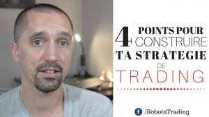 4 Points Pour Construire Sa Strategie de Trading