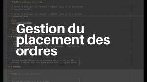 Gestion Du Placement des Ordres en Trading Automatique