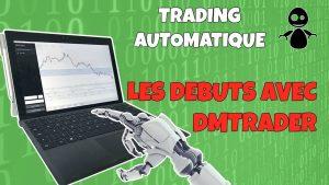 Les Premiers Pas Avec Le Dmtrader ! (trading Automatique)