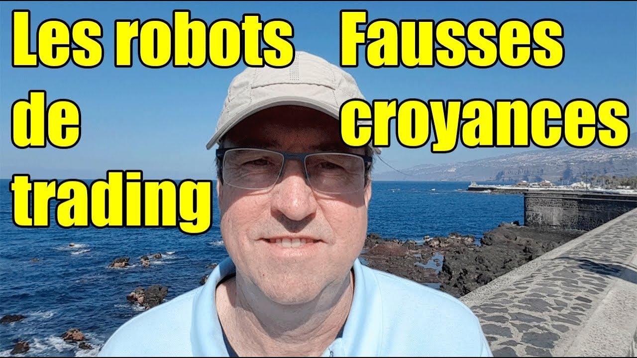 Les Robots de Trading : Fausses Croyances